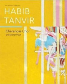 Charandas Chor : And Other Plays, Paperback Book