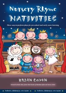 Nursery Rhyme Nativities : Three Easy-to-Perform Plays for Pre-School and Early Years of Learning, Paperback Book
