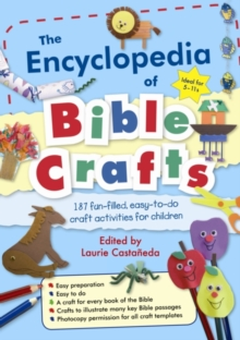 The Encyclopedia of Bible Crafts : 187 Fun-Filled, Easy-to-Do Craft Activities for Children, Paperback Book