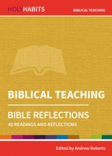 Holy Habits Bible Reflections: Biblical Teaching : 40 readings and reflections, Paperback / softback Book