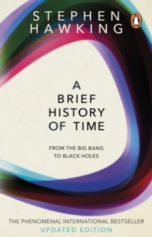 A Brief History Of Time : From Big Bang To Black Holes, Paperback / softback Book