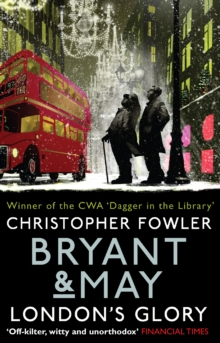 Bryant & May - London's Glory : (Bryant & May Book 13, Short Stories)
