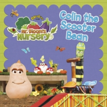 Mr Bloom's Nursery: Colin the Scooter Bean, Paperback Book