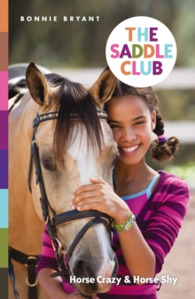 The Saddle Club: Horse Crazy & Horse Shy, Paperback Book
