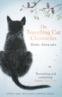 The Travelling Cat Chronicles : The Life Affirming One Million copy Bestseller, Paperback / softback Book