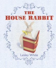 The House Rabbit, Hardback Book