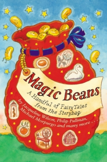 Magic Beans: A Handful of Fairytales from the Storybag, Hardback Book