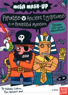 Mega Mash-Up: Pirates v Ancient Egyptians in a Haunted Museum, Paperback Book