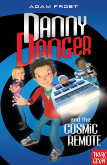 Danny Danger and the Cosmic Remote, Paperback Book