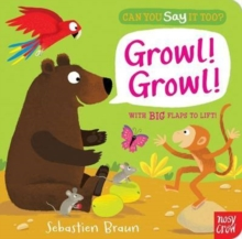 Can You Say it Too? Growl! Growl!, Board book Book