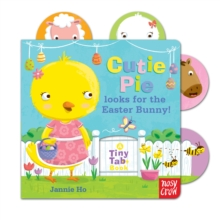 Tiny Tabs: Cutie Pie looks for the Easter Bunny, Board book Book