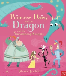 Princess Daisy and the Dragon and the Nincompoop Knights, Hardback Book