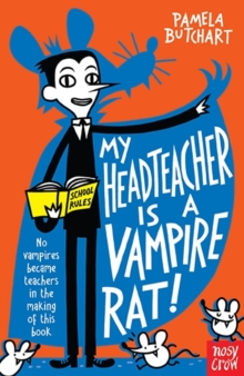 My Headteacher is a Vampire Rat