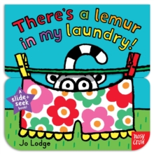 Slide and Seek: There's a Lemur in my Laundry, Board book Book