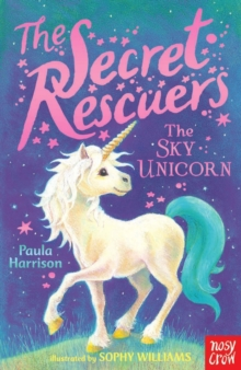 The Secret Rescuers: The Sky Unicorn