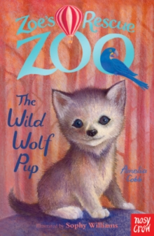 Zoe's Rescue Zoo: The Wild Wolf Pup, Paperback Book