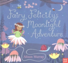 Fairy Felicity's Moonlight Adventure, Hardback Book