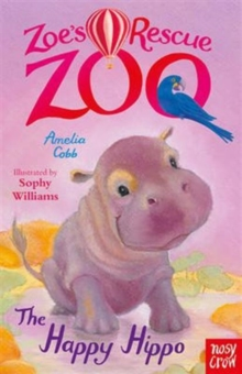 Zoe's Rescue Zoo: The Happy Hippo, Paperback Book