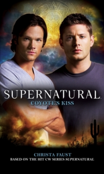Supernatural - Coyote's Kiss, Paperback Book