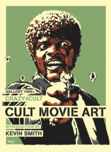 Crazy 4 Cult : Cult Movie Art, Hardback Book
