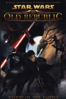 Star Wars - The Old Republic : Blood of the Empire v. 1, Paperback Book