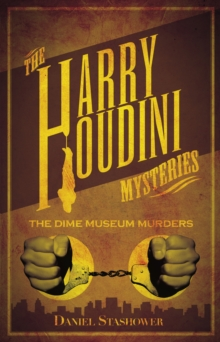 Harry Houdini Mystery The Dime Museum Murder, Paperback Book