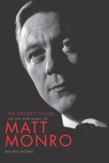 Matt Monro : The Singer's Singer, Paperback Book