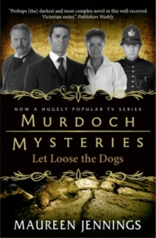 Murdoch Mysteries - Let Loose The Dogs, Paperback Book