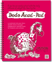 Dodo Acad-Pad Desk Diary 2015 - 2016 Week to View Academic Mid Year Diary : A Combined Mid-Year Diary-Doodle-Memo-Message-Engagement-Calendar-Book for Students, Teachers and Scholars, Spiral bound Book