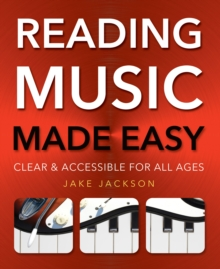 Reading Music Made Easy : Clear and Accessible for All Ages, Paperback Book