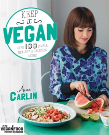 Keep it Vegan: 100 simple, healthy and delicious dishes, Paperback Book