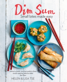 Dim Sum: Small Bites Made Easy  Foreword by Ken Hom, Hardback Book