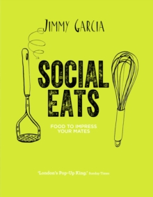 Social Eats: Gourment pop-up food in your own home, Hardback Book