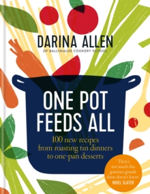 One Pot Feeds All : 100 new recipes from roasting tin dinners to one-pan desserts, EPUB eBook
