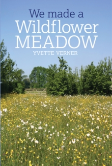 We Made a Wildflower Meadow, Paperback / softback Book