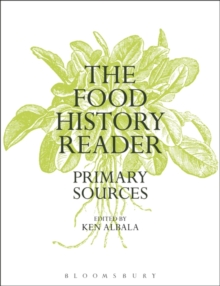 The Food History Reader : Primary Sources, Paperback Book