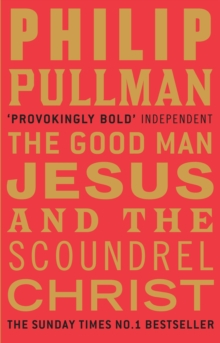 The Good Man Jesus and the Scoundrel Christ, Paperback Book