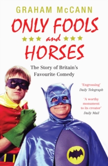Only Fools and Horses : The Story of Britain's Favourite Comedy, Paperback Book