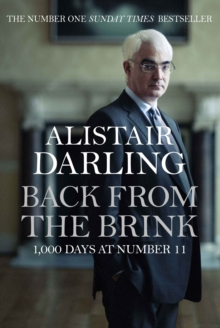 Back from the Brink : 1000 Days at Number 11, Hardback Book