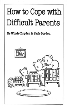 How to Cope with Difficult Parents, Paperback Book