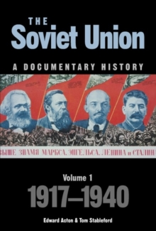 The Soviet Union: A Documentary History Volume 1 : 1917-1940, Paperback Book