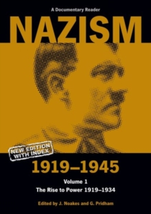 Nazism 1919-1945 Volume 1 : The Rise to Power 1919-1934: A Documentary Reader, Paperback Book