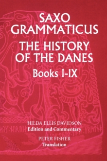 Saxo Grammaticus: The History of the Danes, Books I-IX : I. English Text; II. Commentary, Hardback Book