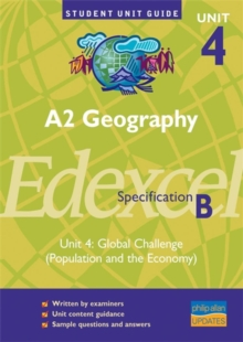 A2 Geography Unit 4 Edexcel Specification B : Global Challenge (Population and the Economy) Unit 4, Paperback Book