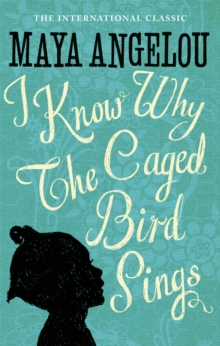 I Know Why The Caged Bird Sings, Paperback / softback Book