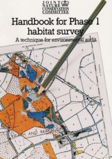 Handbook for Phase 1 Habitat Survey : Handbook and Field Manual Technique for Environmental Audit v. 1, Paperback Book