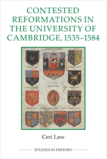 Contested Reformations in the University of Cambridge, 1535-1584, Hardback Book
