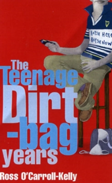 Ross O'Carroll-Kelly: The Teenage Dirtbag Years, Paperback Book
