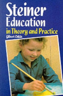 Steiner Education in Theory and Practice, Paperback Book