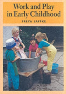 Work and Play in Early Childhood, Paperback Book